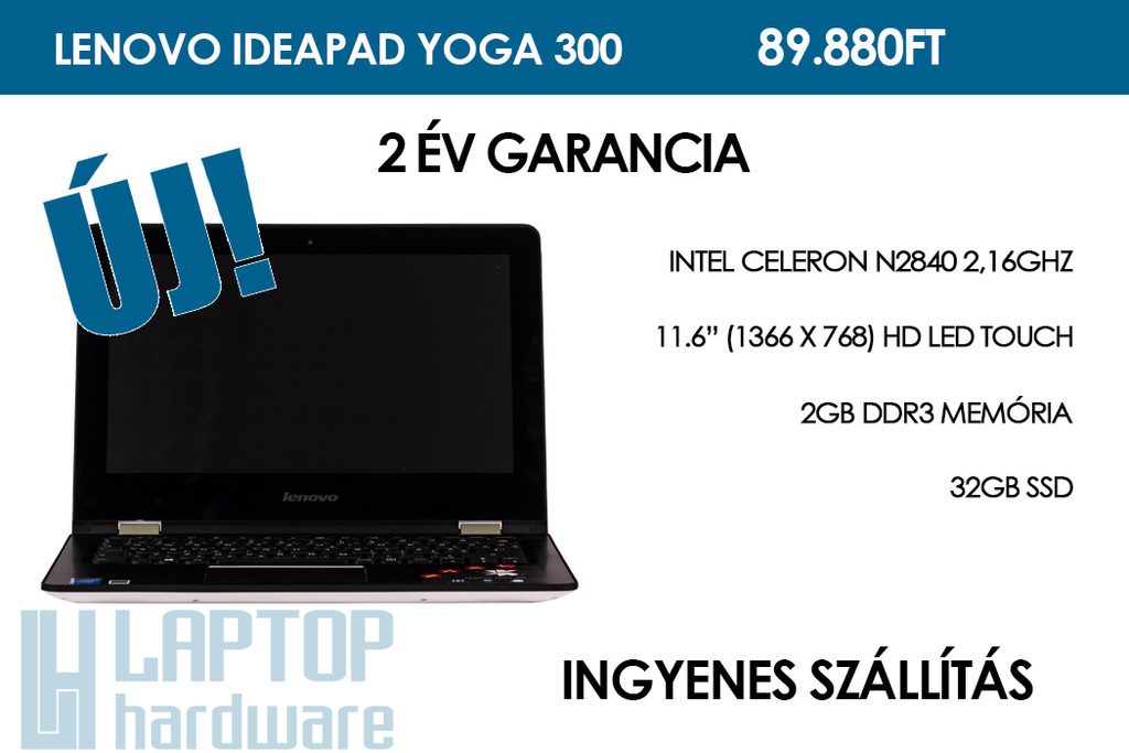 Lenovo Ideapad Yoga 300 | Intel Celeron N2840 | 2GB DDR3 RAM | 32GB SSD | WIFI | Bluetooth | HDMI | Webkamera | Windows 8.1 | 2 év garancia!