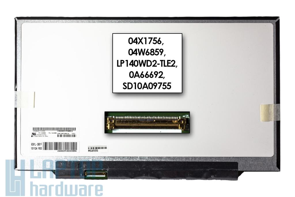 Gyári új matt 14.0'' HD+ (1600x900) LED Slim kijelző  Lenovo ThinkPad X1 Carbon laptophoz (04W6859, LP140WD2-TLE2) (csatlakozó: 40 pin -bal)